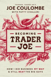 Joe Coulombe_Becoming Trader Joe