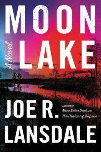 Joe R Lansdale_Moon Lake