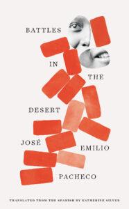 Jose Emilio Pacheco_Battles in the Desert