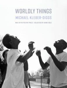 Michael Kleber-Diggs_Worldly Things