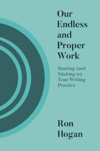 Our Endless and Proper Work, Ron Hogan
