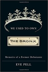 We Used to Own the Bronx, Eve Pell