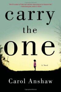 Carol Anshaw, Carry the One