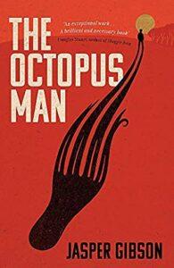 The Octopus Man, Jasper Gibson