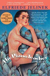 Elfriede Jelinek (trans. Joachim Neugroschel), The Piano Teacher
