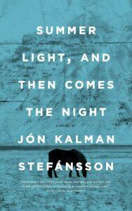 Summer Light, and Then Comes the Night, Jon Kalman Stefansson