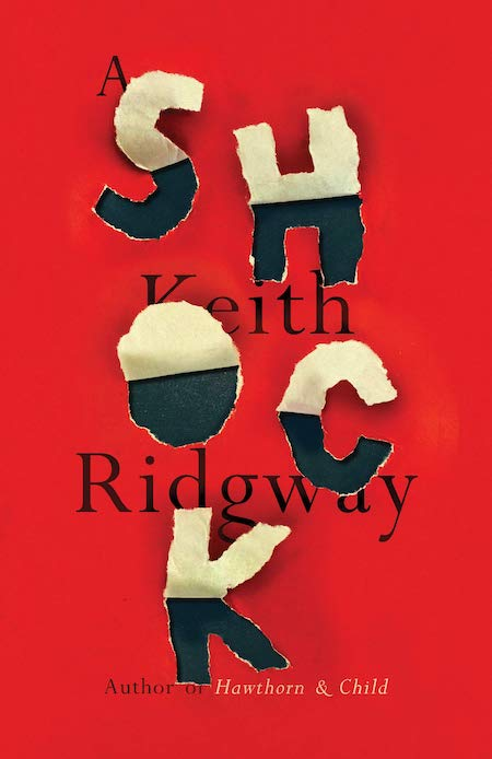 """Keith Ridgway, <em><a href=""""https://bookshop.org/a/132/9780811230858"""" target=""""_blank"""" rel=""""noopener"""">A Shock</a></em>; cover design by Jamie Keenan (New Directions, July 6)"""