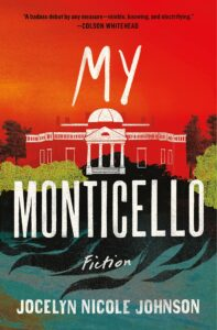 Jocelyn Nicole Johnson,My Monticello