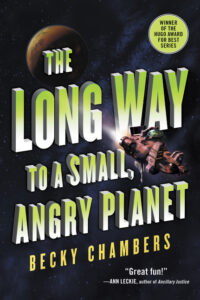 Becky Chambers, The Long Way to a Small, Angry Planet