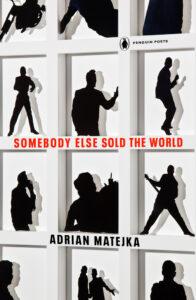 Somebody Else Sold The WorldbyAdrian Matejka