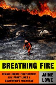 Breathing Fire, Jaime Lowe