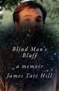 Blind Man's Bluff: A Memoir by James Tate Hill