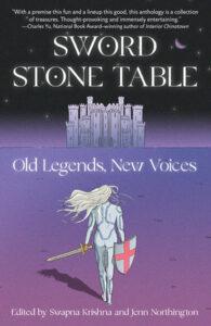 Sword Stone Table, Swapna Krishna and Jenn Northington