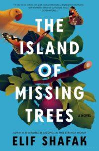 Elif Shafak, The Island of Missing Trees