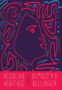 Peculiar Heritage by Demisty D. Bellinger
