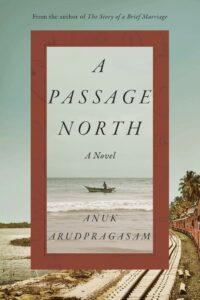 Anuk Arudpragasam_A Passage North