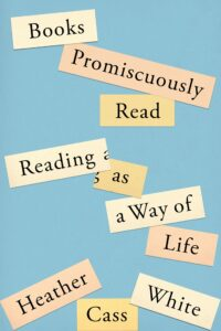 Books Promiscuously Read_Heather Cass White