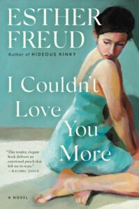 Esther Freud_I Couldn't Love You More