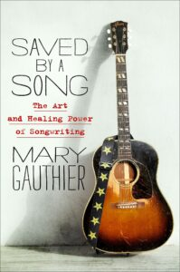 Saved By a Song_Mary Gauthier