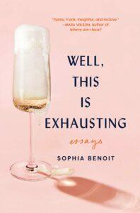 Sophia Benoit_Well This is Exhausting