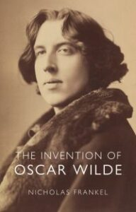 The Invention of Oscar Wilde
