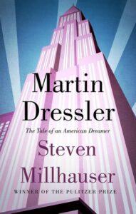 Steven Millhauser, Martin Dressler