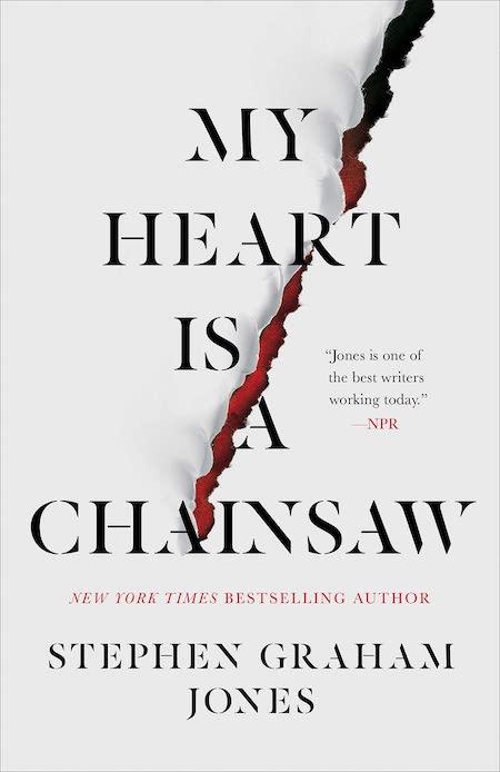 "Stephen Graham Jones, <a href=""https://bookshop.org/a/132/9781982137632"" target=""_blank"" rel=""noopener""><em>My Heart is a Chainsaw</em></a> (Gallery/Saga Press, August 31)"