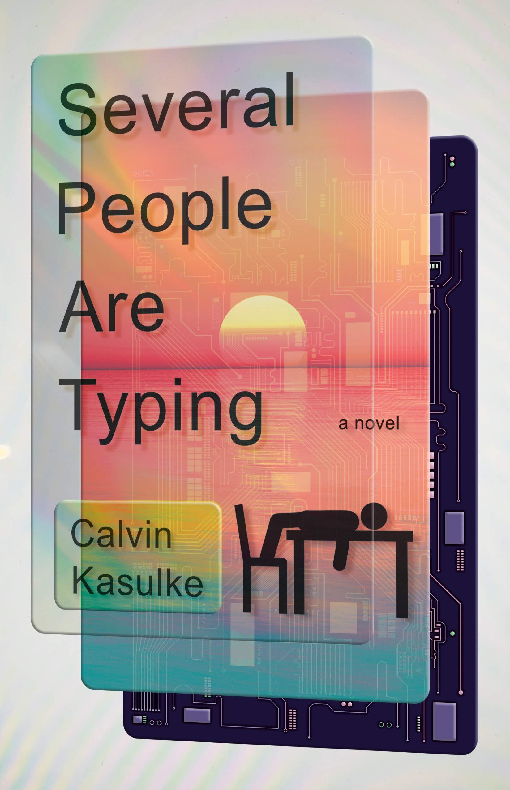 """Calvin Kasulke,<em><a href=""""https://bookshop.org/a/132/9780385547222"""" target=""""_blank"""" rel=""""noopener"""">Several People are Typing</a></em>(Doubleday, August 31)"""
