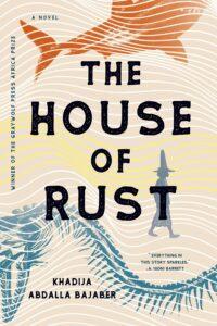 Khadija Abdalla Bajaber, The House of Rust