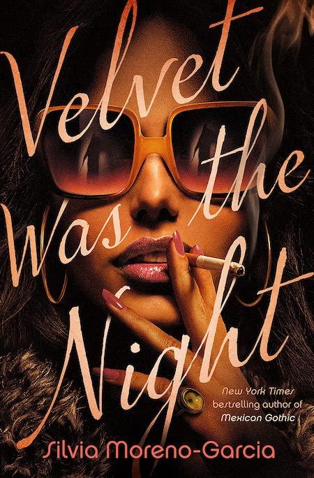 """Silvia Moreno-Garcia, <a href=""""https://bookshop.org/a/132/9780593356821"""" target=""""_blank"""" rel=""""noopener""""><em>Velvet Was the Night</em></a> (Del Rey, August 17)"""