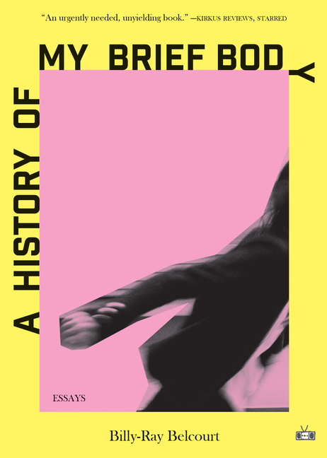 A History of My Brief Body by Billy-Ray Belcourt