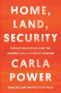 Home, Land, Secrutiy, Carla Power