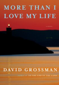 David Grossman_More Than I Love My Life