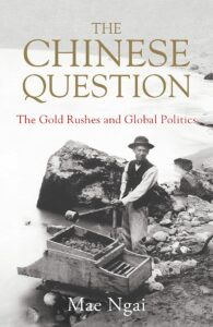 Mae Ngai_The Chinese Question