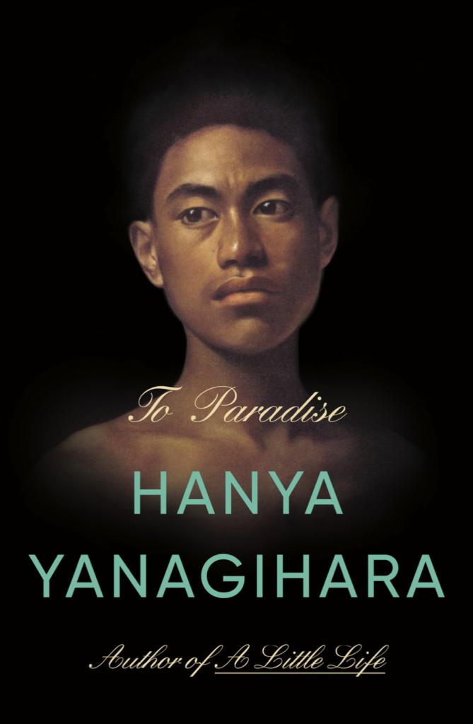 hanya yanagihara to paradise