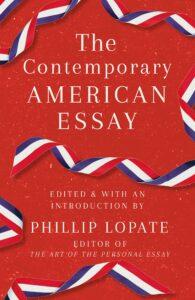 The Contemporary American Essay_Phillip Lopate
