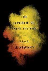 The Republic of False Truths_Alaa Al Aswany