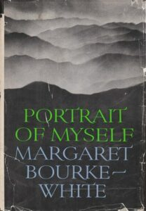 Portrait of Myself, Margaret Bourke White