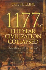 1177 The Year Civilization Collapsed, Eric H. Cline