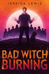 Bad Witch Burning, Jessica Lewis