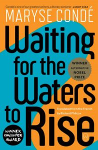Waiting for the Waters to Rise, Maryse Conde