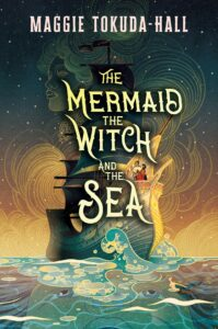 The Mermaid The Witch and the Sea, Maggie Tokuda Hall