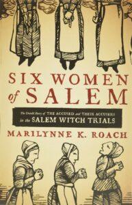 Six Women of Salem, Marilynne K. Roach