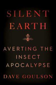Silent Earth, Dave Goulson