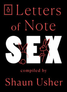 Letters of Note: Sex, Shaun Usher