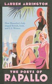 The Poets of Rapallo, Lauren Arrington