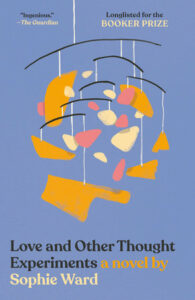 Love and Other Thought Experiments, Sophie Ward