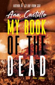 My Book of the Dead, Ana Castillo