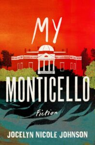 My Monticello, Jocelyn Nicole Johnson