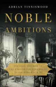 Noble Ambitions, Adrian Tinniswood